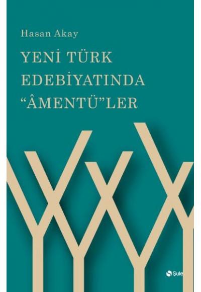 Yeni Türk Edebiyatında amentü ler