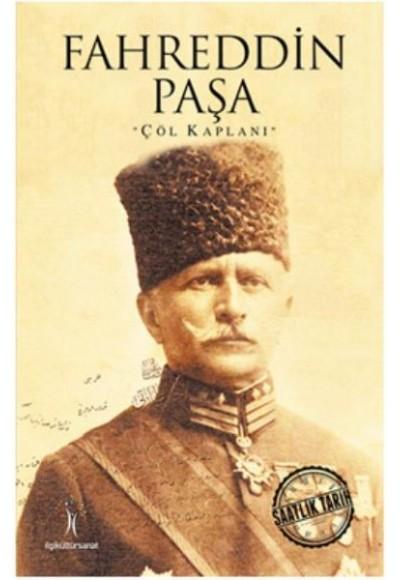Saatlik Tarih Fahreddin Paşa Çöl Kaplanı