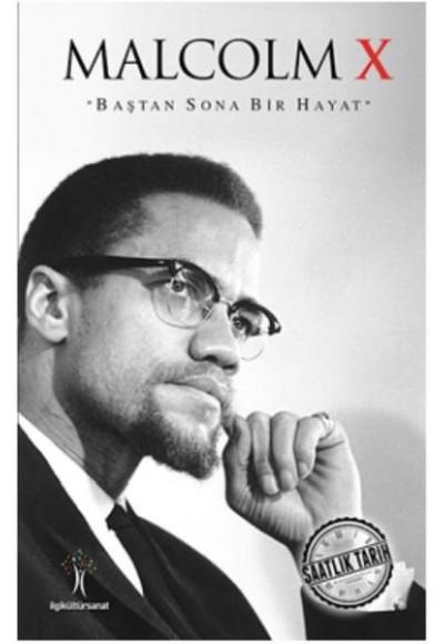 Saatlik Tarih Malcolm X Baştan Sona Bir Hayat