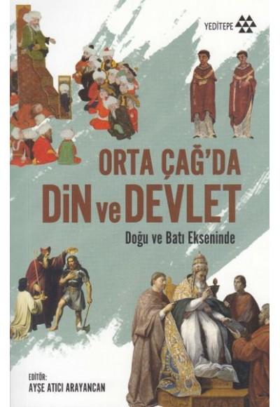 Orta Çağ'da Din ve Devlet Doğu Batı Ekseninde