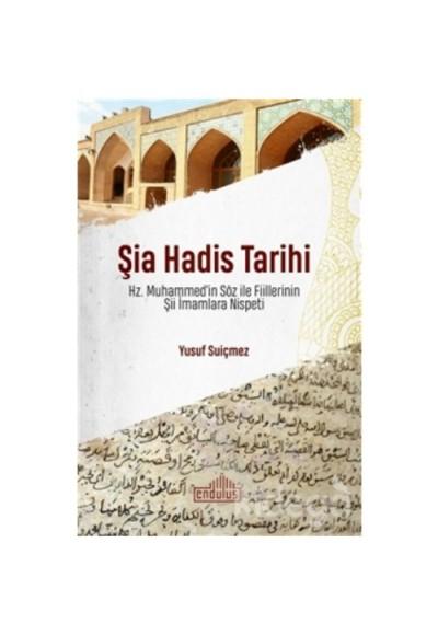 Şia Hadis Tarihi Hz. Muhammedin Söz ve Fiillerinin Şii İmamlara Nispeti