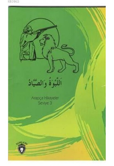 Aslan Ve Avcı Arapça; Hikayeler Seviye 3