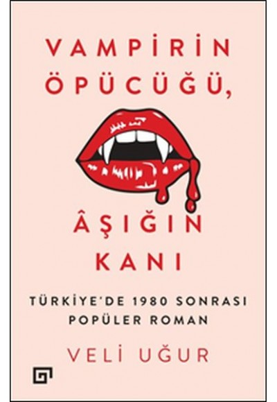 Vampirin Öpücüğü, Aşığın Kanı Türkiye'de 1980 Sonrası Popüler Roman