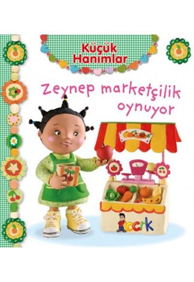 Zeynep Marketçilik Oynuyor - Küçük Hanımlar