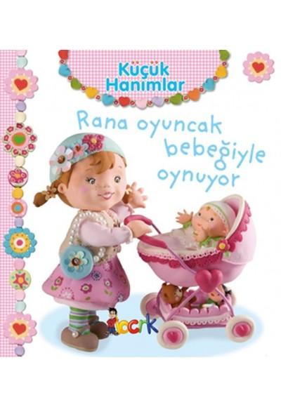 Rana Oyuncak Bebeğiyle Oynuyor - Küçük Hanımlar