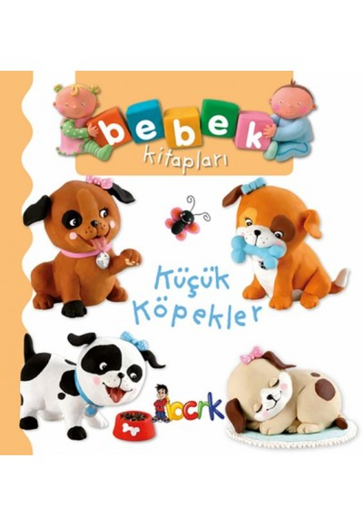 Küçük Köpekler - Bebek Kitapları