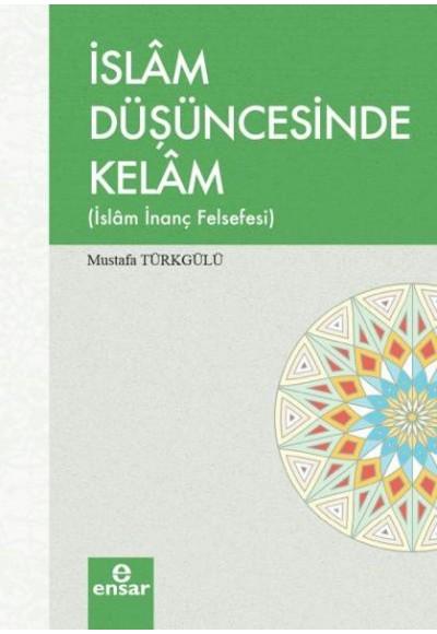 İslam Düşüncesinde Kelam İslam İnanç Felsefesi