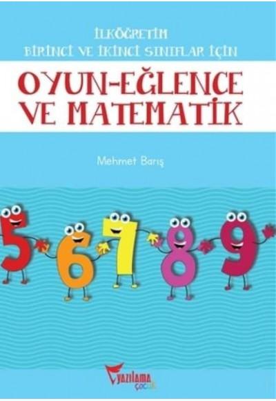 İlköğretim Birinci ve İkinci Sınıflar İçin Oyun Eğlence ve Matematik