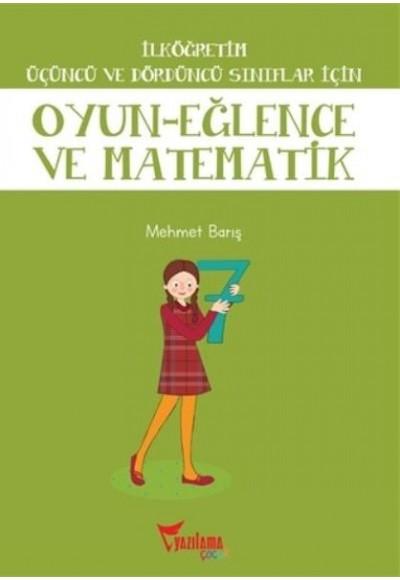 İlköğretim Üçüncü ve Dördüncü Sınıflar İçin Oyun Eğlence ve Matematik