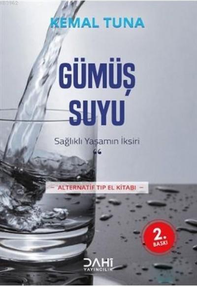 Gümüş Suyu Sağlıklı Yaşamın İksiri