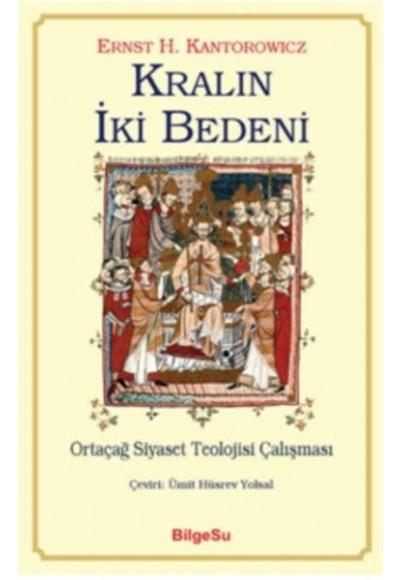 Kralın İki Bedeni Ortaçağ Siyaset Teolojisi Çalışması