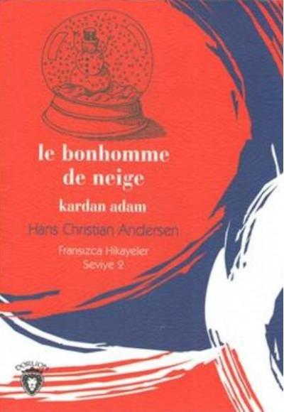 Fransızca Hikayeler Seviye 2 Le Bonhomme De Neige Kardan Adam
