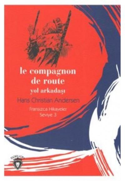 Fransızca Hikayeler Seviye 3 Le Compagnon De Route Yol Arkadaşı