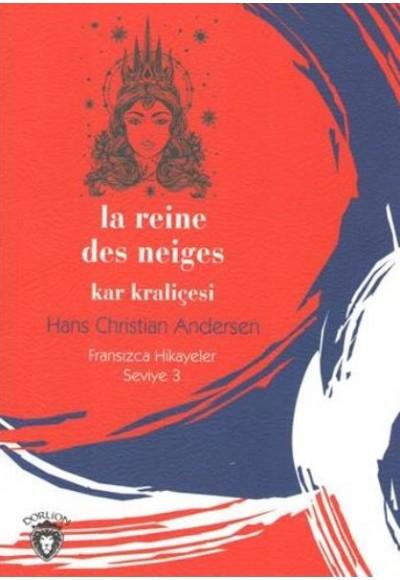 Kar Kraliçesi Fransızca Hikayeler Seviye 3