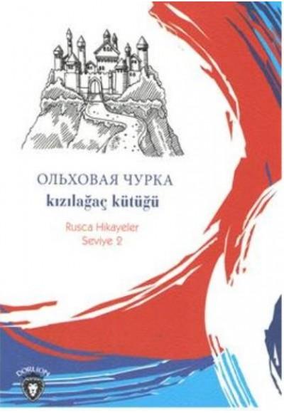 Rusca Hikayeler Seviye 2 Kızılağaç Kütüğü