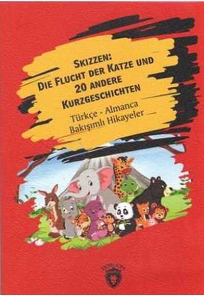 Skizzen Die Flucht Der Katze Und 20 Andere Kurzgeschichten Türkçe Almanca Bakışımlı Hikayeler