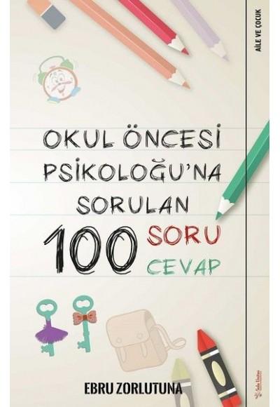 Okul Öncesi Psikoloğuna Sorulan 100 Soru 100 Cevap