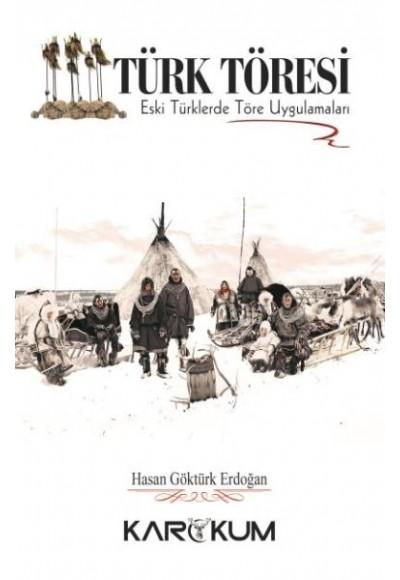 Türk Töresi Eski Türklerde Töre Uygulamaları