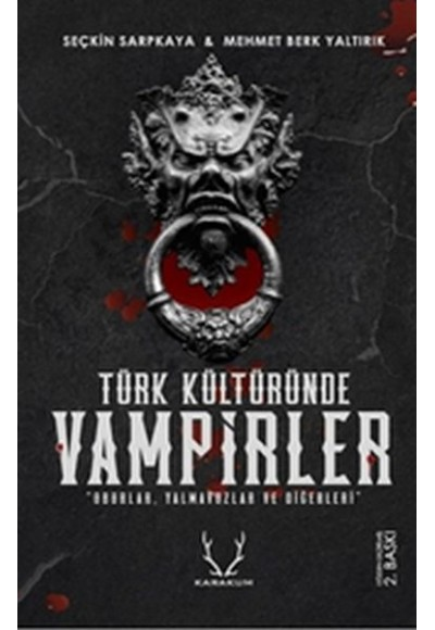 Türk Kültüründe Vampirler Oburlar, Yalmavuzlar ve Diğerleri
