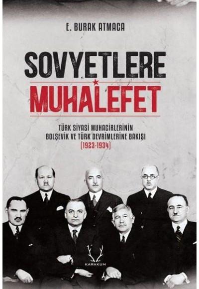 Sovyetlere Muhalefet Türk Siyasi Muhacirlerinin Bolşevik ve Türk Devrimlerine Bakışı 1923 1934