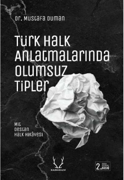 Türk Halk Anlatmalarında Olumsuz Tipler Mit, Destan, Halk Hikayesi