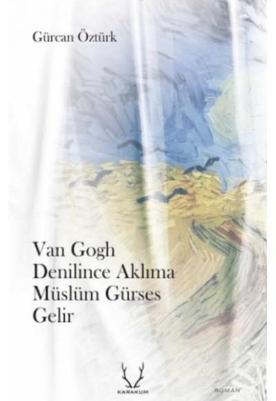 Van Gogh Denilince Aklıma Müslüm Gürses Gelir