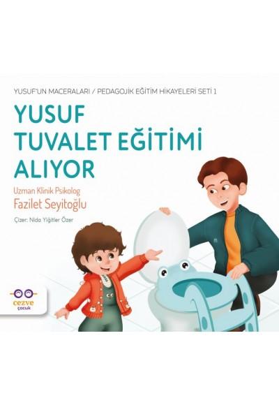 Yusuf Tuvalet Eğitimi Alıyor - Yusuf'un Maceraları - Pedagojik Eğitim Hikayeleri Seti 1