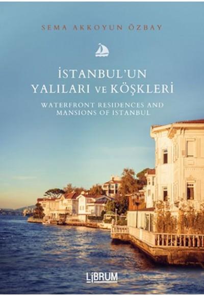 İstanbulun Yalıları ve Köşkleri Waterfront Residences And Mansıons Of Istanbul