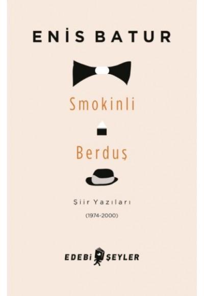 Smokinli Berduş Şiir Yazıları 1974 2000