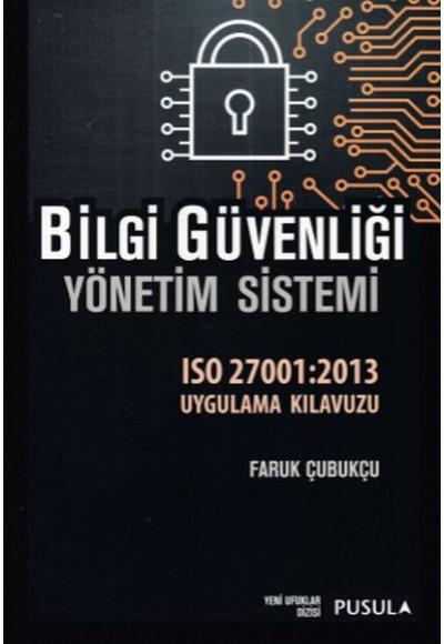 Bilgi Güvenliği Yönetim Sistemi -ISO 27001:2013 Uygulama Kılavuzu