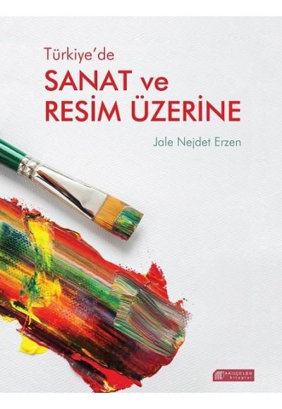 Türkiyede Sanat ve Resim Üzerine