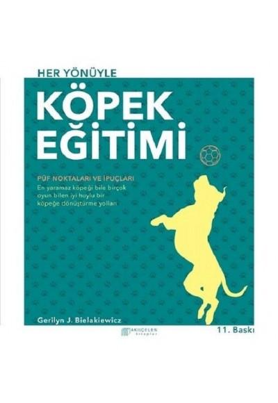 Akıl Çelen Kitaplar Her Yönüyle Köpek Eğitimi Gerilyn J. Bielakiewicz