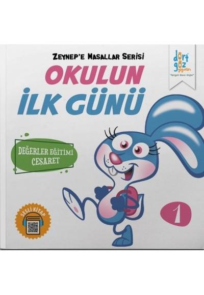 Zeynep'e Masallar Serisi 1 - Okulun İlk Günü