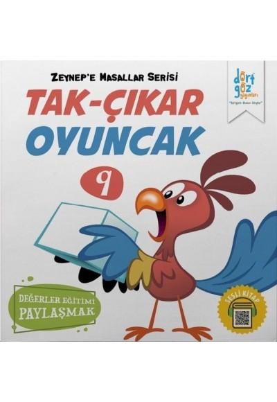 Zeynep'e Masallar Serisi 9 - Tak Çıkar Oyuncak