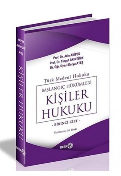 Türk Medeni Hukuku Başlangıç Hükümleri - Kişiler Hukuku (1.Cilt)