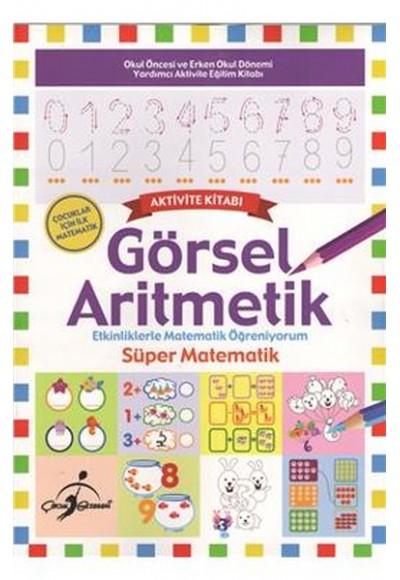Süper Matematik Etkinliklerle Matematik Öğreniyorum Görsel Aritmetik