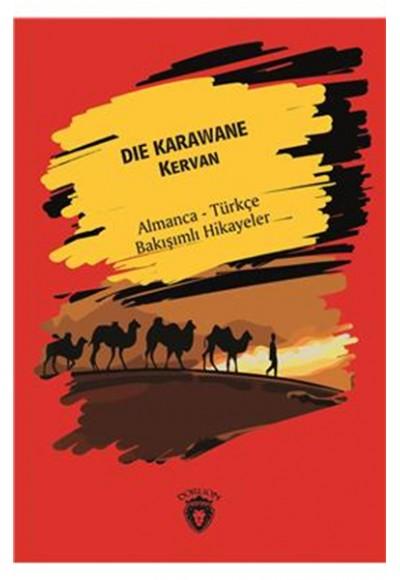 Die Karawane Kervan Almanca Türkçe Bakışımlı Hikayeler