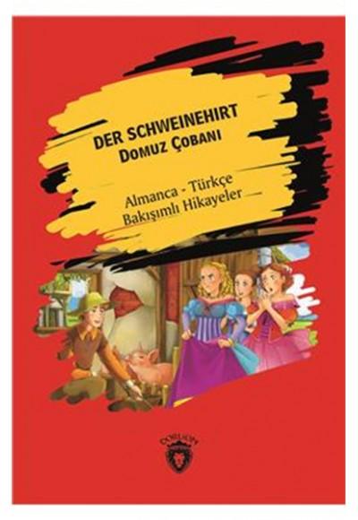 Der Schweinehirt Domuz Çobanı Almanca Türkçe Bakışımlı Hikayeler