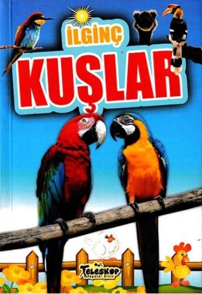 İlginç Kuşlar İlginç Bilgiler Serisi