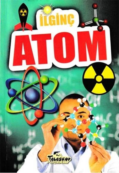 İlginç Atom İlginç Bilgiler Serisi