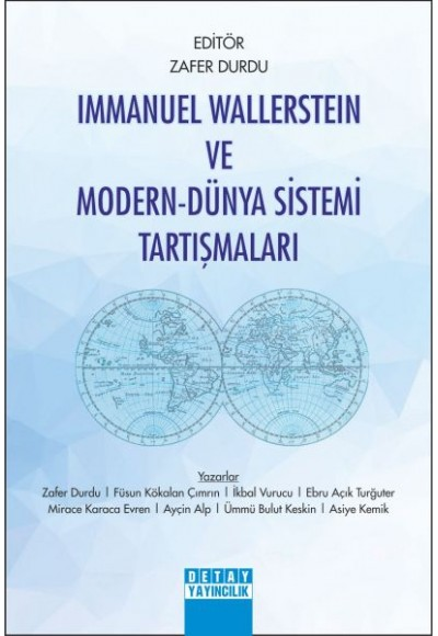 Immanuel Wallerstein ve Modern-Dünya Sistemi Tartışmaları