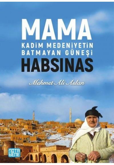 Mama Habsinas Kadim Medeniyetin Batmayan Güneşi