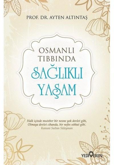 Osmanlı Tıbbında - Sağlıklı Yaşam