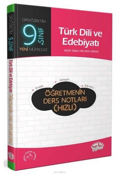 Editör 9. Sınıf Türk Dili Edebiyatı Öğretmenin Ders Notları (Hızlı)
