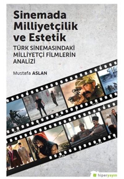 Sinemada Milliyetçilik ve Estetik TürkSinemasındaki Milliyetçi Filmlerin Analizi