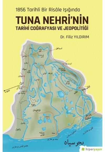 1856 Tarihli Bir Risale Işığında Tuna Nehrinin Tarihi Coğrafyası ve Jeopolitiği