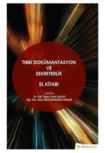 Tıbbi Dokümantasyon ve Sekreterlik El Kitabı