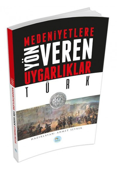 Türk Medeniyete Yön Veren Uygarlıklar