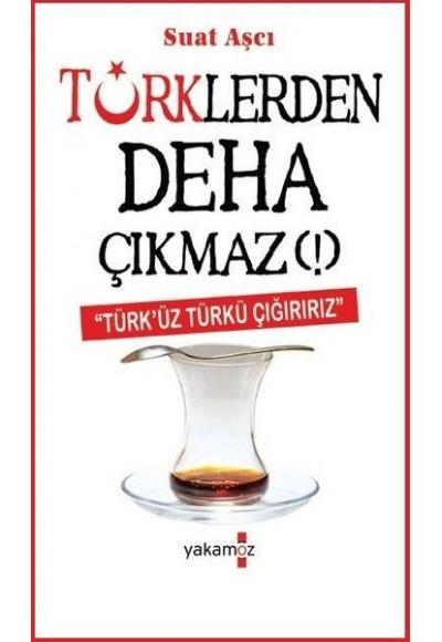 Türklerden Deha Çıkmaz
