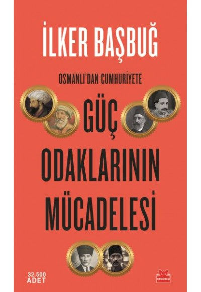 Osmanlıdan Cumhuriyete Güç Odaklarının Mücadelesi